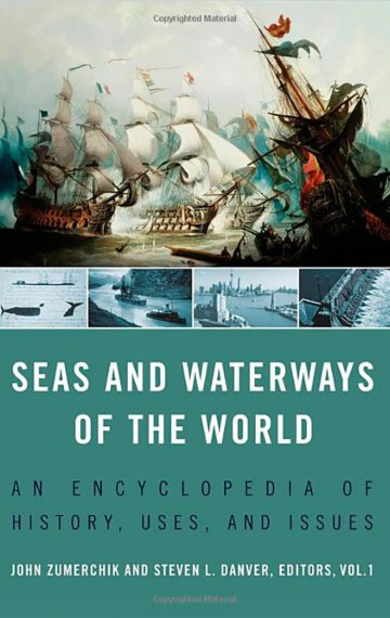 Seas and Waterways of the World: An Encyclopedia of History, Uses, and Issues